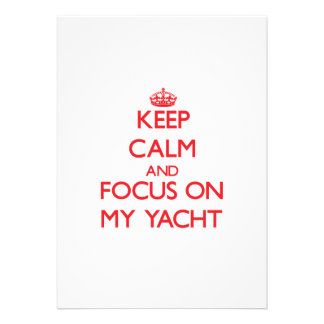 Keep Calm and focus on My Yacht Announcements