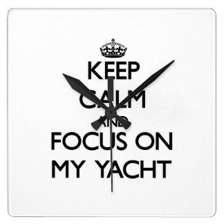 Keep Calm and focus on My Yacht Wall Clocks