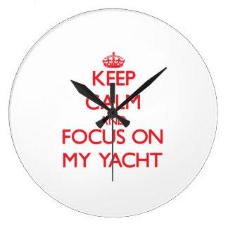 Keep Calm and focus on My Yacht Wall Clock