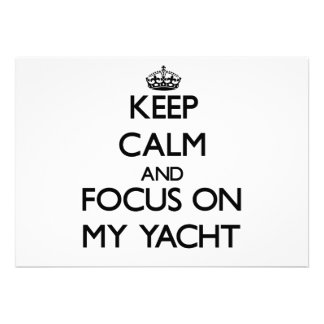 Keep Calm and focus on My Yacht Personalized Invites