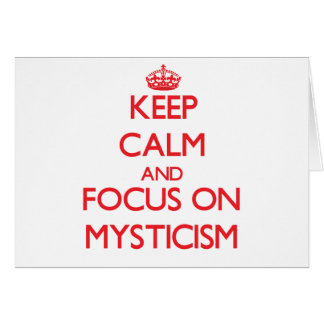 Keep Calm and focus on Mysticism Greeting Card