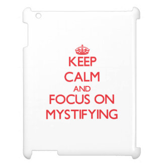 Keep Calm and focus on Mystifying Case For The iPad