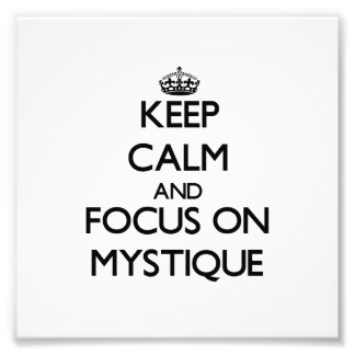 Keep Calm and focus on Mystique Photographic Print