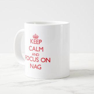Keep Calm and focus on Nag Jumbo Mugs
