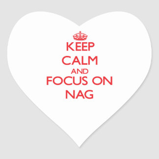 Keep Calm and focus on Nag Heart Stickers
