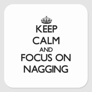 Keep Calm and focus on Nagging Stickers