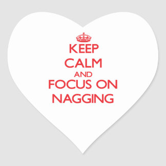 Keep Calm and focus on Nagging Sticker