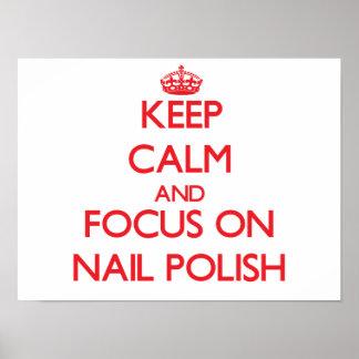 Keep Calm and focus on Nail Polish Poster