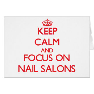 Keep Calm and focus on Nail Salons Card