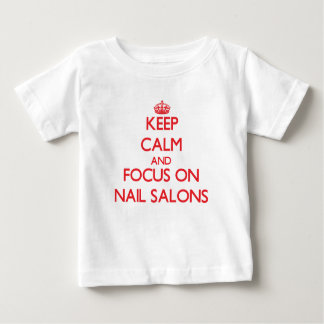 Keep Calm and focus on Nail Salons T-shirts