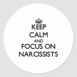 Keep Calm and focus on Narcissists Stickers
