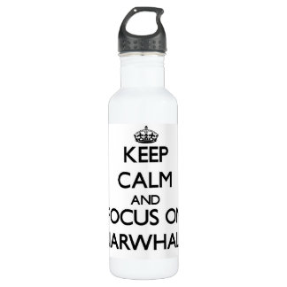 Keep calm and focus on Narwhals 24oz Water Bottle
