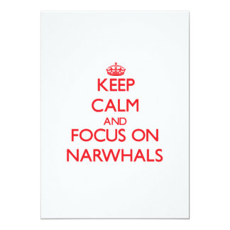Keep calm and focus on Narwhals Personalized Invite