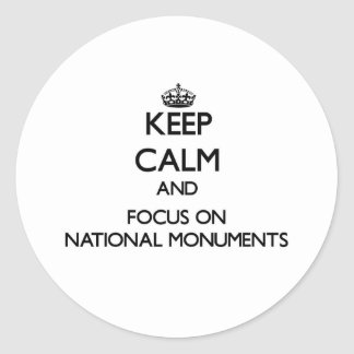 Keep Calm and focus on National Monuments Classic Round Sticker