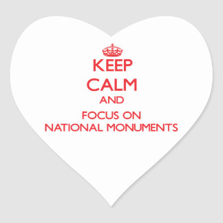 Keep Calm and focus on National Monuments Heart Sticker