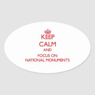 Keep Calm and focus on National Monuments Oval Sticker