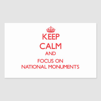 Keep Calm and focus on National Monuments Rectangular Sticker