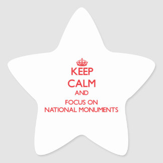 Keep Calm and focus on National Monuments Star Sticker