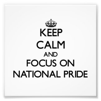 Keep Calm and focus on National Pride Photographic Print