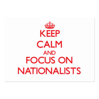 Keep Calm and focus on Nationalists Business Card Templates