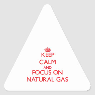 Keep Calm and focus on Natural Gas Sticker