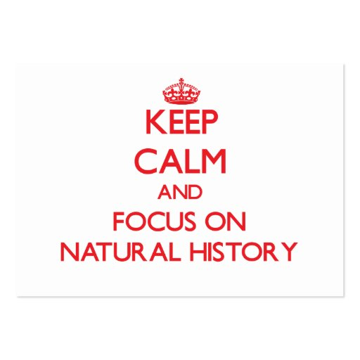 Keep Calm and focus on Natural History Business Card Templates