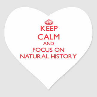 Keep Calm and focus on Natural History Heart Sticker