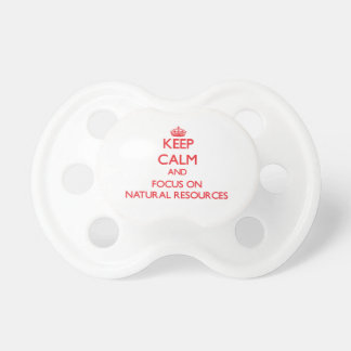 Keep Calm and focus on Natural Resources Baby Pacifiers
