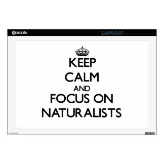 "Keep Calm and focus on Naturalists Decals For 17"" Laptops"