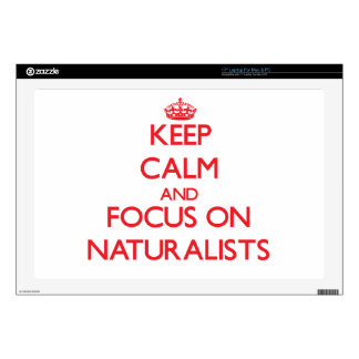 "Keep Calm and focus on Naturalists Skin For 17"" Laptop"