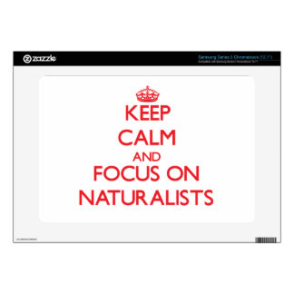 Keep Calm and focus on Naturalists Samsung Chromebook Skin
