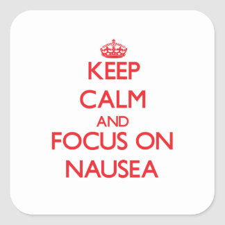 Keep Calm and focus on Nausea Sticker