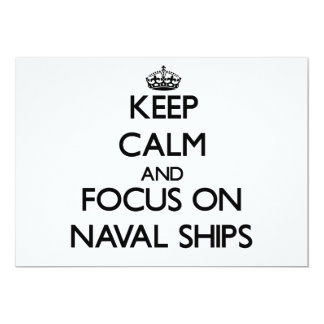 Keep Calm and focus on Naval Ships 5x7 Paper Invitation Card