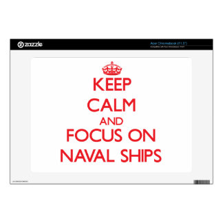Keep Calm and focus on Naval Ships Skin For Acer Chromebook