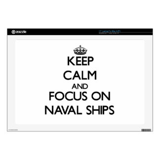 Keep Calm and focus on Naval Ships Laptop Skins