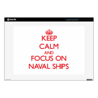 "Keep Calm and focus on Naval Ships 15"" Laptop Skin"