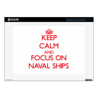 Keep Calm and focus on Naval Ships Samsung Chromebook Skin