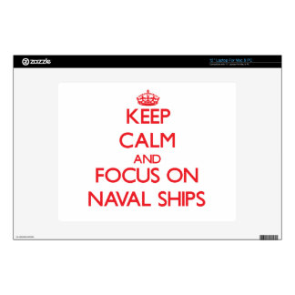 Keep Calm and focus on Naval Ships Skin For Laptop
