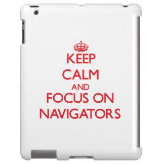 Keep Calm and focus on Navigators