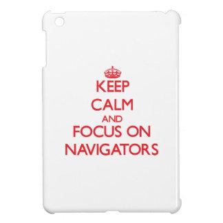 Keep Calm and focus on Navigators iPad Mini Cover
