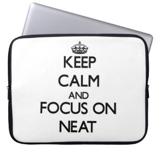 Keep Calm and focus on Neat Computer Sleeves