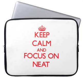 Keep Calm and focus on Neat Laptop Sleeve