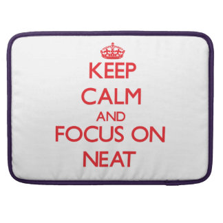 Keep Calm and focus on Neat MacBook Pro Sleeves