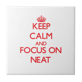 Keep Calm and focus on Neat Ceramic Tile