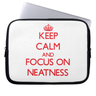 Keep Calm and focus on Neatness Laptop Sleeve