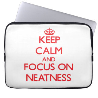 Keep Calm and focus on Neatness Laptop Computer Sleeve