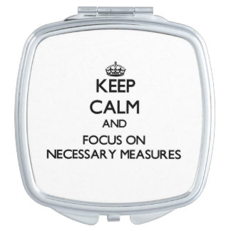Keep Calm and focus on Necessary Measures Compact Mirrors