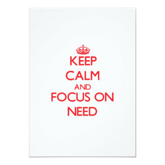 Keep Calm and focus on Need 5x7 Paper Invitation Card