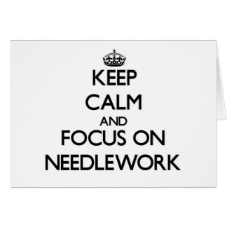 Keep Calm and focus on Needlework Stationery Note Card