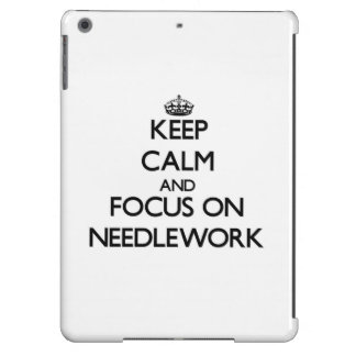 Keep Calm and focus on Needlework iPad Air Cover